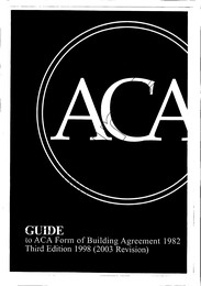 Guide to the ACA form of building agreement 1982. 3rd edition 1998 (2003 revision)
