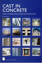 Cast in concrete: A guide to the design of precast concrete and reconstructed stone. Second edition