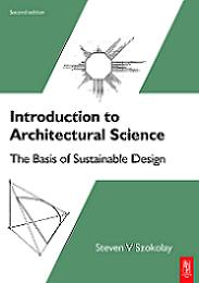 Introduction to architectural science. The basis of sustainable design. 2nd edition