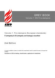Volume 1: Fire dampers (European standards) E (integrity) and ES (integrity and leakage) classified. As used in ventilation systems to maintain fire compartments and/or to protect means of escape from buildings. Guidance on EN fire testing, classification, application and installation. Volume 1: EN fire dampers. (Grey book). 2nd edition
