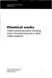 Chemical works: rubber processing works (including works manufacturing tyres and other rubber products)